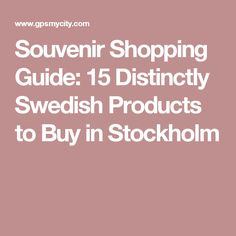 Souvenir Shopping Guide: 15 Distinctly Swedish Products to Buy in Stockholm