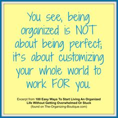 Are you embarrassed to have anyone in your house? Are you constantly misplacing things? And usually late because you can't find stuff? It's time to change all of that, and it starts with a shift in perspective. You see, being organized is NOT about being perfect; it's about customizing your whole world to work FOR you. | The-Organizing-Boutique.com