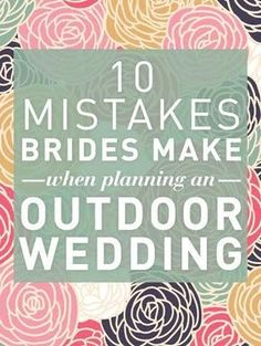 Check how to plan wedding: http://tips-wedding.com/how-to-plan-wedding-checklist/ 10 Mistakes Brides Make When Planning An OUTDOOR Wedding