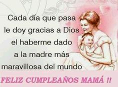 Gracias Madre Quotes mi madre es una bendición que me ha dado dios, una amiga para