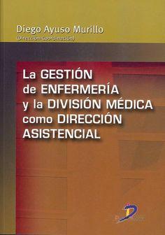 LA GESTION DE ENFERMERIA Y DIVISION MEDICA by GESTION DE ENFERMERIA