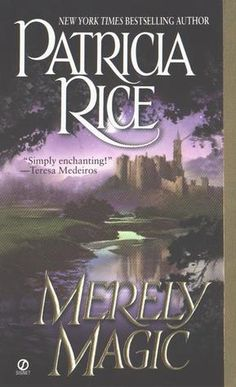 Merely Magic (Magic, #1) by Patricia Rice. And the rest of her magic series.