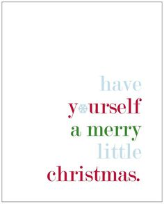 Have Yourself a Merry Little Christmas Free Printable!