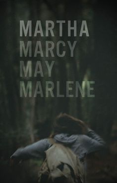 """Martha Marcy May Marlene. """"I know who I am. I am a teacher and a leader, you just never let me be that!"""""""