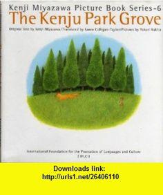 The Kenju Park Grove Kenji Miyazawa Picture Book Series--6 Kenji Miyazawa, Karen Colligan-Taylor, Yukari Kakita ,   ,  , ASIN: B000K0A7NU , tutorials , pdf , ebook , torrent , downloads , rapidshare , filesonic , hotfile , megaupload , fileserve