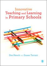 SAGE: Innovative Teaching and Learning in Primary Schools: Des Hewitt: 9781446266694