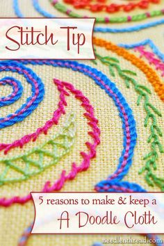 A Doodle Cloth is a great place to practice embroidery stitches, true. But it's so, so much more!