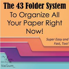 43 Folder System to Organize Your Paper Clutter.this would work at work and home as well as digital with email folders! Organizing Paperwork, Clutter Organization, Household Organization, Office Organization, Organizing Paper Clutter, Organization Ideas, Household Binder, Organizing Tips, File Cabinet Organization