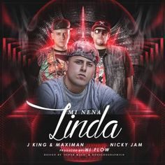 J King & Maximan Ft. Nicky Jam – Mi Nena Linda