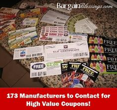 173 Manufacturers to Contact for High Value Coupons    I'm only half way through this list and my mailbox is stuffed with high-value and free item coupons!