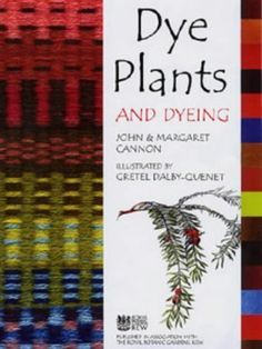 Dye Plants And Dyeing by John Cannon (Mar 31 2003)  #Book