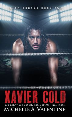 Xavier Cold (Hard Knocks Series, Book #2) is the follow up novel to Phenomenal X.