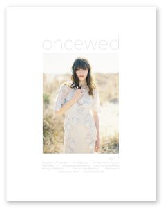 The blog Once Wed is becoming a print magazine! Its 138 pages of never before seen content: real weddings and editorials. No ads, thick pages, big beautiful images, clean design… It's a gentle revolution. Weddings are being set free!