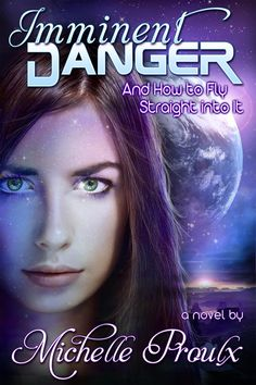 Imminent Danger: And How to Fly Straight into It by Michelle Proulx Books To Read, My Books, Sci Fi Horror, Science Fiction Books, Beautiful Book Covers, Book Cover Art, Self Publishing, Free Kindle Books, Book Nerd