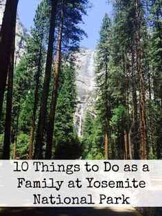 10 Things to Do as a Family at Yosemite National Park. You must try these fun activities!