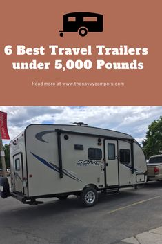Learn more about our 6 best travel trailers under pounds and our favorite features about them. Best Travel Trailers, Travel Trailer Camping, Travel Trailer Remodel, Rv Camping, Small Camper Trailers, Camping Ideas, Glamping, Lightweight Travel Trailers, R Pod