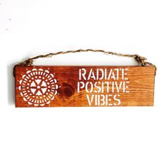 Radiate Positive Vibes sign Hippie/boho/gypsy/anthropologie/urban outfitters/wholesale available by SeaGypsyCalifornia on Etsy Hippie Crafts, Hippie Home Decor, Hippy Room, Boho Room, Zen Room, Bohemian Interior, Bohemian Decor, Bohemian Homes, Bohemian Living