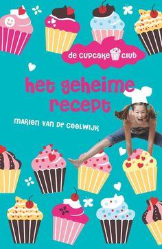 De cupcakeclub-Het geheime recept - Marion van de Coolwijk 9-12 jaar