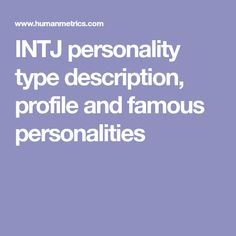 INTJ personality type description, profile and famous personalities