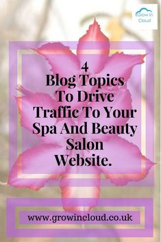 Here are 4 blog topics for your salon blog to help drive traffic to your Spa and Beauty Salon website.