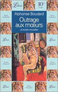 Amazon.fr - Outrage aux moeurs : Et autres nouvelles - Alphonse Boudard - Livres
