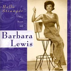 Barbara Lewis Hello Stranger                    Listen to more songs from them and more favorites at: http://www.mainstreamnetwork.com/listen/player.asp?station=kjul-fm