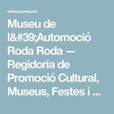 Museu de l'Automoció Roda Roda — Regidoria de Promoció Cultural, Museus, Festes i Cultura Popular de l'Ajuntament de Lleida