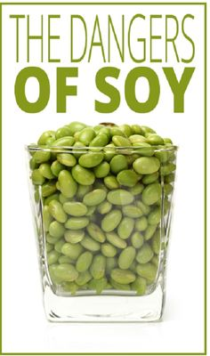 The Dangers of Soy (read on, and you easily see how soy, in the way it is being consumed now in the USA, is not the healthy superfood food as they tried to trick us to believe)
