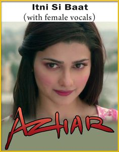 Itni Si Baat (With Female Vocals) - Azhar