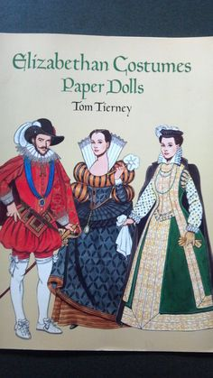 Elizabethan Costumes - Paper Dolls - by Tom Tierney