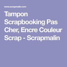 Tampon Scrapbooking Pas Cher, Encre Couleur Scrap - Scrapmalin