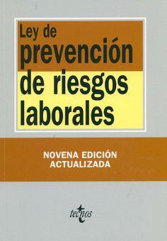 Ley de prevención de riesgos laborales / edición preparada por Eduardo González Biedma. -  Madrid : Tecnos, 2013. -  9ª ed.