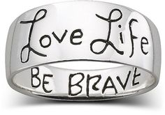 Love life. Be brave.  I need this.