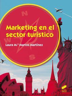 Marketing en el sector turístico / Laura Mª Martos Martínez.. -- Madrid : Síntesis, 2015.