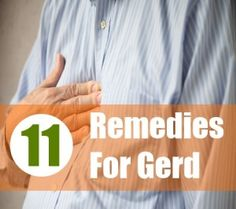 11 Home Remedies For Gerd