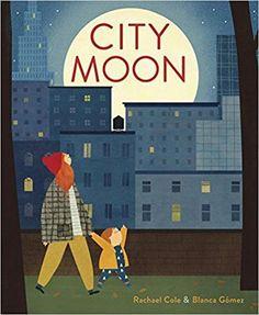 City Moon: Amazon.ca: Rachael Cole, Blanca Gomez: Books