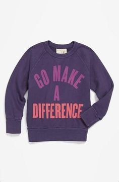 Go make a difference. Perfect shirt for what I want to do with my life.