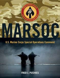 Bestseller Books Online MARSOC: U.S. Marine Corps Special Operations Command Fred Pushies $16.49  - http://www.ebooknetworking.net/books_detail-0760340749.html