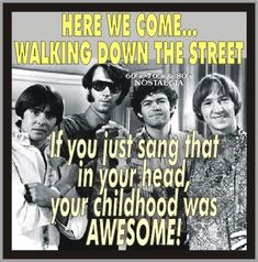 Bonus points if you can do the walk. Thanks For The Memories, Great Memories, Nostalgia, The Monkees, Childhood Days, I Remember When, Teenage Years, Old Tv, Classic Tv