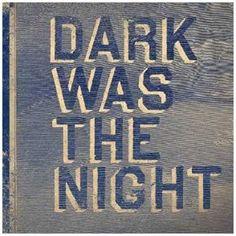 Dark Was the Night ~ Various Artists, http://www.amazon.com/dp/B001KVW574/ref=cm_sw_r_pi_dp_trZTrb1ESH5FK