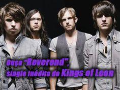 "Canal Electro Rock News: Kings of Leon apresenta inédita ""Reverend"""