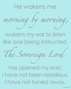"God really used this verse to shake me up during a recent time in my life when my heart was hardened to the hearing of the Word of God. ""I have not been rebellious, I have not turned away"" because of Christ's work in me :)"