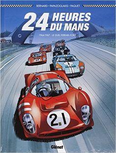 24 heures du Mans : 1964-1967 : le duel Ferrari-Ford Plein gaz: Amazon.es: Christian Papazoglakis, Robert Paquet, Denis Bernard: Libros en idiomas extranjeros