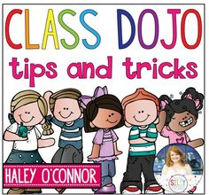 Technology in the Classroom using Class Dojo for Classroom Management.  Tips and Tricks!