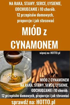 hotto.pl-miod-z-cynamonem-proporcje Herbal Remedies, Natural Remedies, Relieve Gas, Health Center, Health Insurance, Diabetes, Herbalism, Alcoholic Drinks, Smoothies