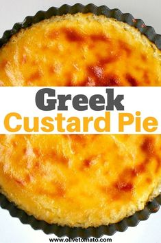 Easy and Delicious Custard Pie #Pie #easy #custard #crustless Greek Desserts, Greek Recipes, Just Desserts, Delicious Desserts, Yummy Food, Vegan Desserts, Baking Recipes, Cake Recipes, Dessert Recipes