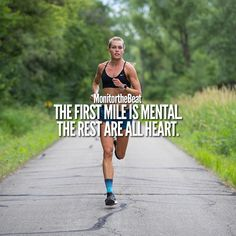The first mile is mental. The rest are all heart.You can find Runners high and more on our website.The first mile is mental. The rest are all heart. Fit Girl Motivation, Running Motivation, Fitness Motivation Quotes, Fitness Goals, Marathon Motivation, Best Running Shorts, Running Workouts, Running Tips, Running Style