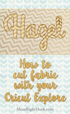 How to Cut Fabric Wit Your Cricut Explore | MeanRightHook.com