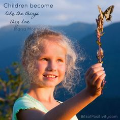 """""""Children become like the things they love."""" Maria Montessori; word art freebie based on this Montessori quote from The Absorbent Mind"""