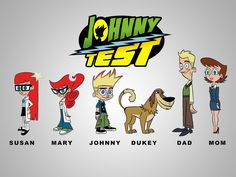 Johnny Test (TV show) Susan, Mary, Johnny, Dukey, Dad and Mom (from left)